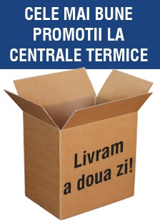 Centrale termice - livrare a 2 a zi